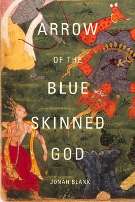 Arrow of the Blue-Skinned God By Blank, Jonah